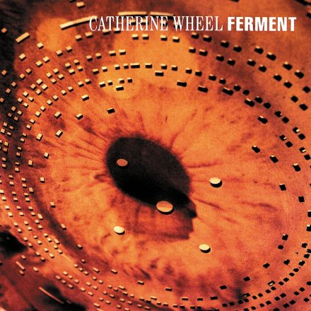 FERMENT – Catherine Wheel (1992)