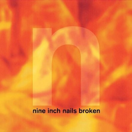 BROKEN – Nine Inch Nails (1992)
