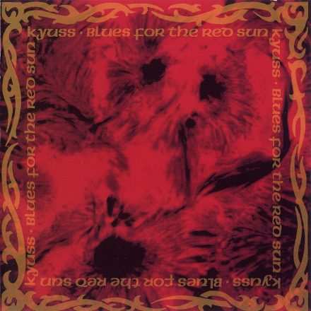 BLUES FOR THE RED SUN – Kyuss (1992)