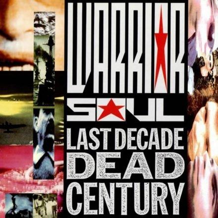 LAST DECADE DEAD CENTURY – Warrior Soul (1990)