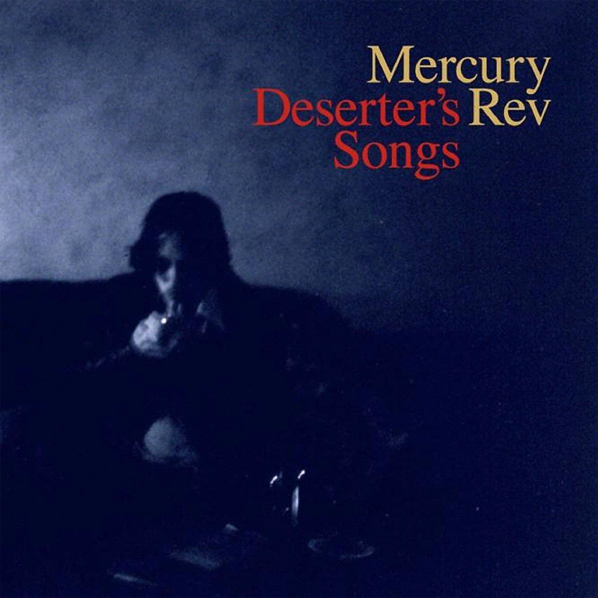 DESERTER'S SONGS – Mercury Rev (1999)