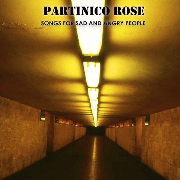 SONGS FOR SAD AND ANGRY PEOPLE – Partinico Rose (2019)