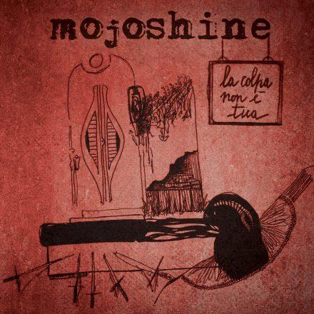 LA COLPA NON E' TUA – Mojoshine (2019)