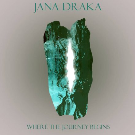 WHERE THE JOURNEY BEGINS – Jana Draka (2019)